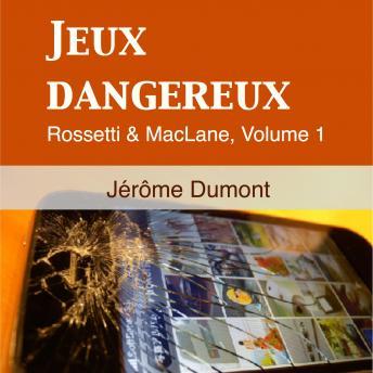 Jeux Dangereux: Rosseti & MacLane 1