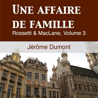 Une Affaire de Famille: Rosseti & MacLane 3