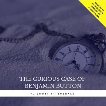 Curious Case of Benjamin Button (Short Story), Audio book by Francis Scott Fitzgerald