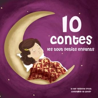 10 contes pour les tout petits, Audio book by Hans Christian Andersen, Charles Perrault, Frères Grimm