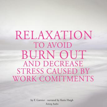Relaxation to avoid burn out and decrease stress at work