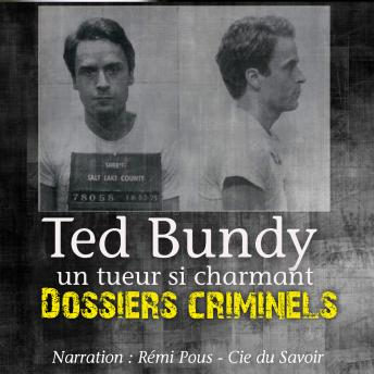 Dossiers Criminels : Ted Bundy
