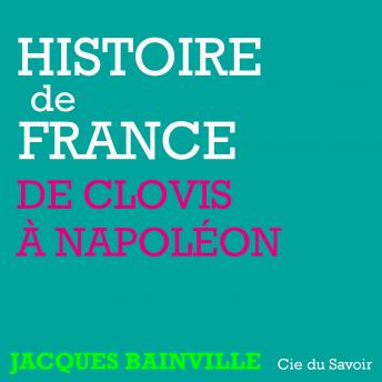 Download Histoire de France : De Clovis à Napoléon by Jacques Bainville