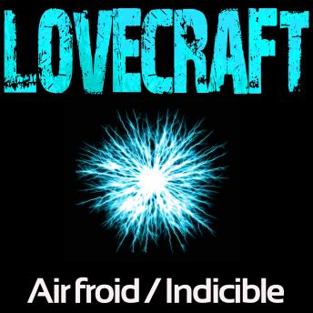 Indicible / Air Froid, H.P. Lovecraft