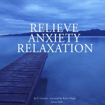 Relieve anxiety relaxation, F. Garnier