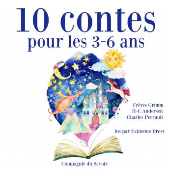 10 contes pour les 3-6 ans, Audio book by Hans Christian Andersen, Charles Perrault, Frères Grimm