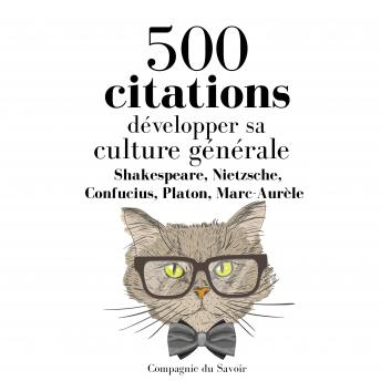 Développer sa culture générale en 500 citations