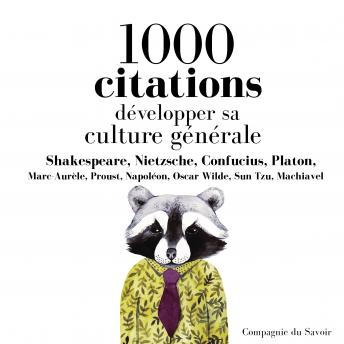 Développer sa culture générale en 1000 citations
