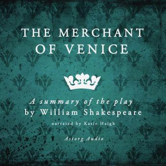 merchant of Venice, a summary of the play, William Shakespeare