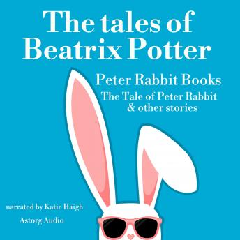 Thr tales of Beatrix Potter, Peter Rabbit books