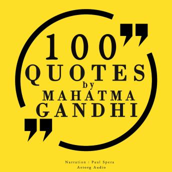 100 quotes by Mahatma Gandhi