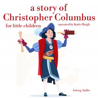 A Story of Christopher Colombus for Little Children