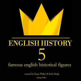 Download 5 famous english historical figures by James Gardner
