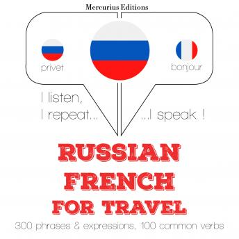 Russian - French : For travel