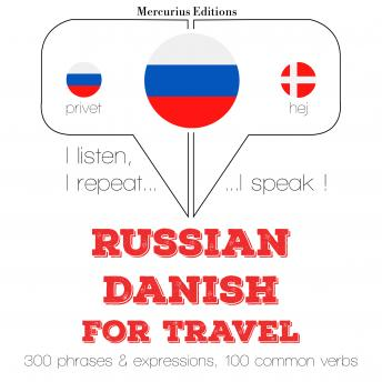Russian - Danish : For travel