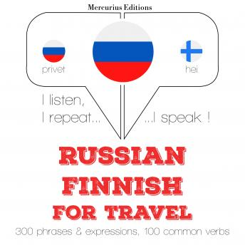 Russian - Finnish : For travel