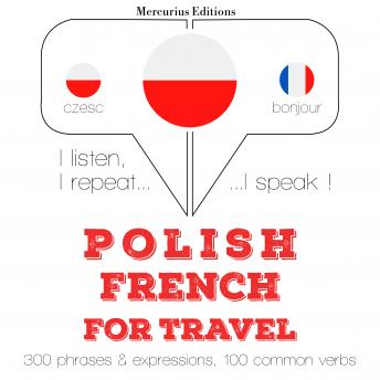 Polish - French : For travel