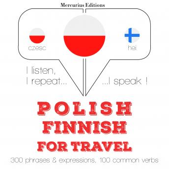 Polish – Finnish : For travel