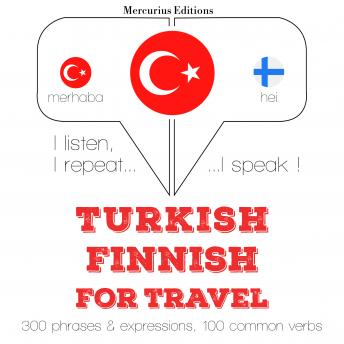 Turkish – Finnish : For travel