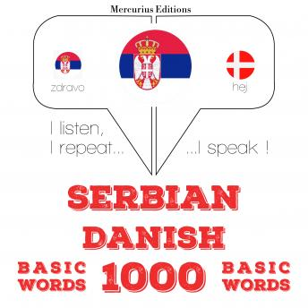 Serbian - Danish : 1000 basic words