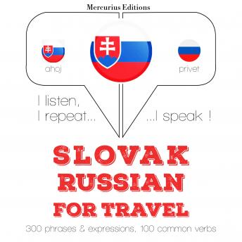 Slovak - Russian : For travel