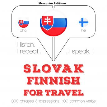 Slovak – Finnish : For travel