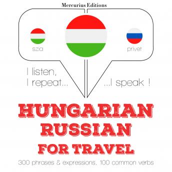 Hungarian - Russian : For travel