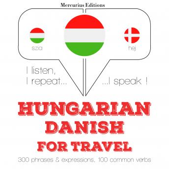 Hungarian – Danish : For travel