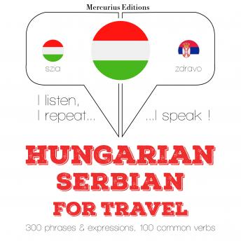 Hungarian – Serbian : For travel