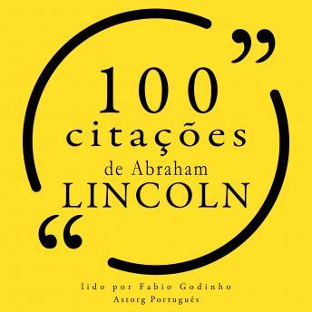 100 citações de Abraham Lincoln: Recolha as 100 citações de