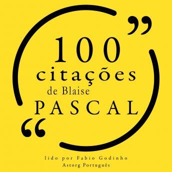 100 citações de Blaise Pascal: Recolha as 100 citações de