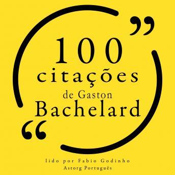 100 citações de Gaston Bachelard: Recolha as 100 citações de