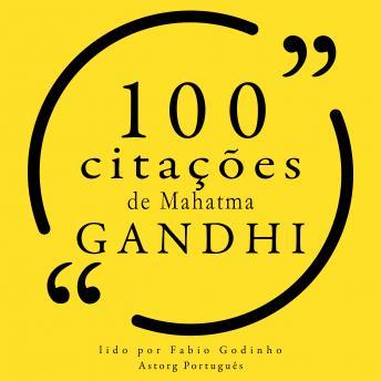 100 citações de Mahatma Gandhi: Recolha as 100 citações de