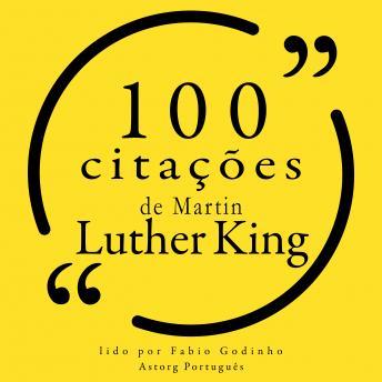 100 citações de Martin Luther King: Recolha as 100 citações de