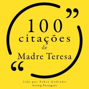 100 citações de Madre Teresa: Recolha as 100 citações de
