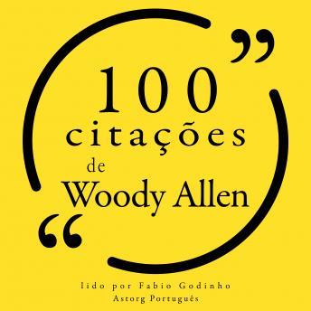 100 citações de Woody Allen: Recolha as 100 citações de
