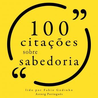 100 citações sobre sabedoria: Recolha as 100 citações de