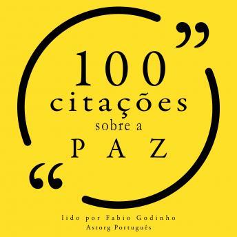 100 citações sobre paz: Recolha as 100 citações de