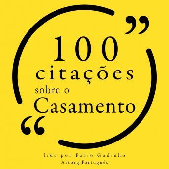 100 citações sobre casamento: Recolha as 100 citações de