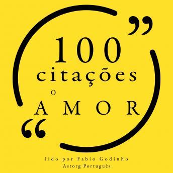 100 citações sobre amor: Recolha as 100 citações de