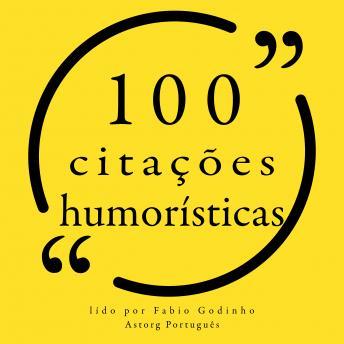 100 citações humorísticas: Recolha as 100 citações de