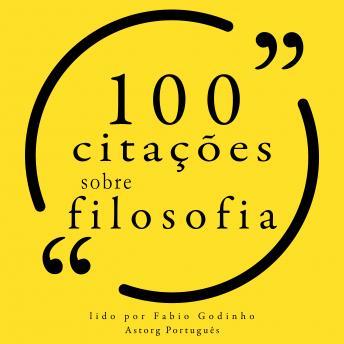 100 citações sobre filosofia: Recolha as 100 citações de