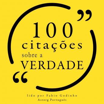 100 citações sobre a verdade: Recolha as 100 citações de