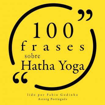100 citações sobre Hatha Yoga: Recolha as 100 citações de
