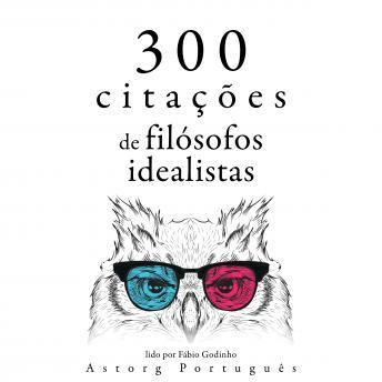 300 citações de filósofos idealistas: Recolha as melhores citações