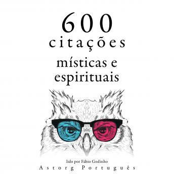 600 citações místicas e espirituais: Recolha as melhores citações