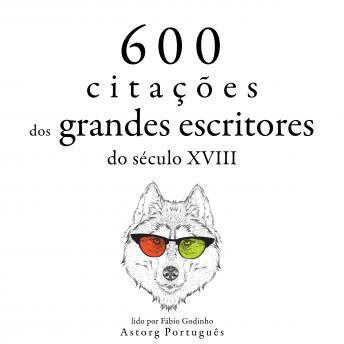 600 citações de grandes escritores do século 18: Recolha as melhores citações