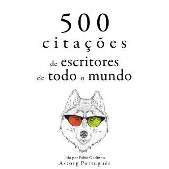 500 citações de escritores de todo o mundo: Recolha as melhores citações