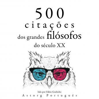 500 citações dos grandes filósofos do século 20: Recolha as melhores citações