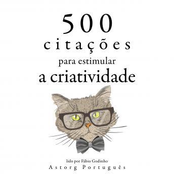 500 citações para estimular a criatividade: Recolha as melhores citações